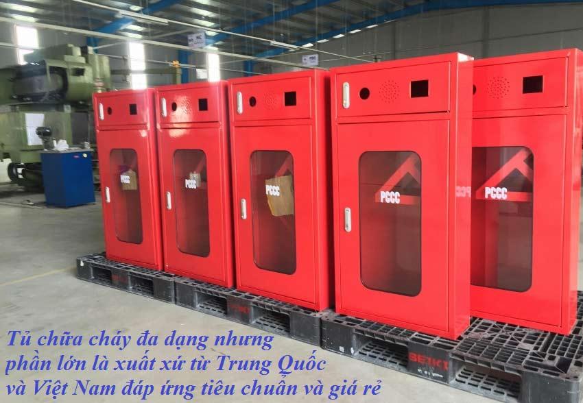 tủ chữa cháyrất đa dạng, nhưngphần lớnlà xuất xứ từTrung Quốc và Việt Nam có chất lượng và giá rẻ