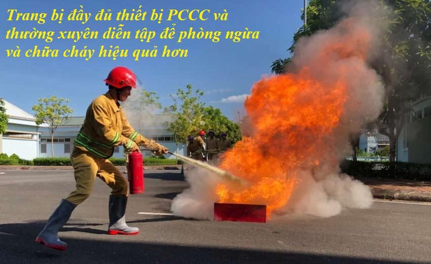 Trang bị đầy đủ thiết bị PCCC và thường xuyên diễn tập để phòng ngừa và chữa cháy hiệu quả hơn