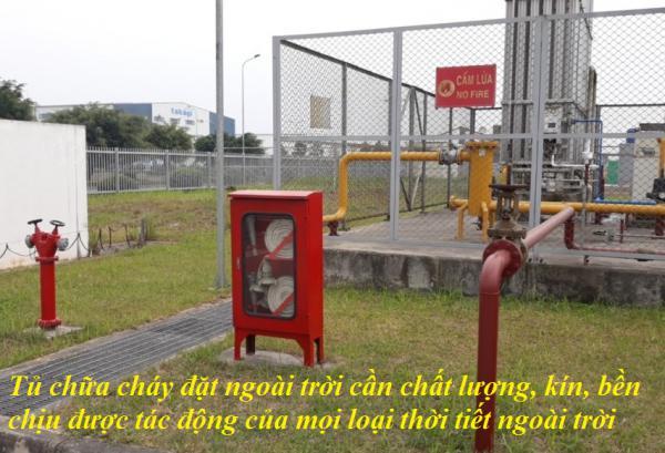Tủ chữa cháy đặt ngoài trời cần chất lượng, kín, bền chịu được tác động của mọi loại thời tiết ngoài trời